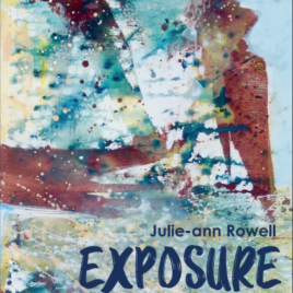Exposure front cover poem by Julie-ann Rowell