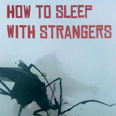 How to Sleep with Strangers by Ross Hattaway