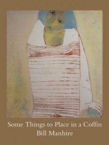 "Bill Manhire (2017) ""Some Things to Place in a Coffin,"" Review by Anamaría Crowe Serrano"