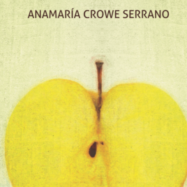 """Crunch"" by Anamaría Crowe Serrano, Turas Press, 2018"