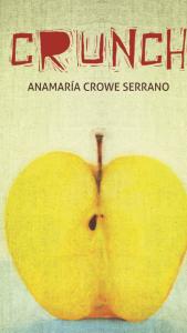 Crunch by Anamaría Crowe Serrano