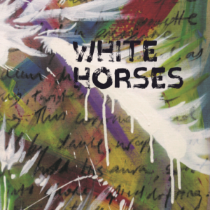 White Horses by Jo Burns, published by Turas Press November 2018.